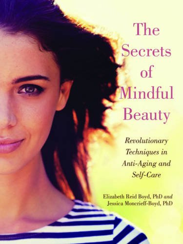 The Secrets of Mindful Beauty